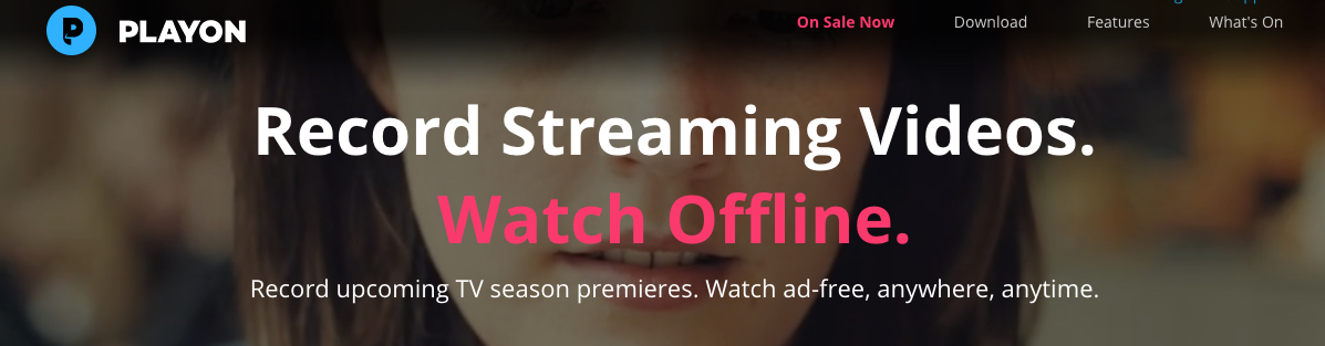 Watch Netflix, HBO Now or Hulu Episodes and Movies Offline for 99
